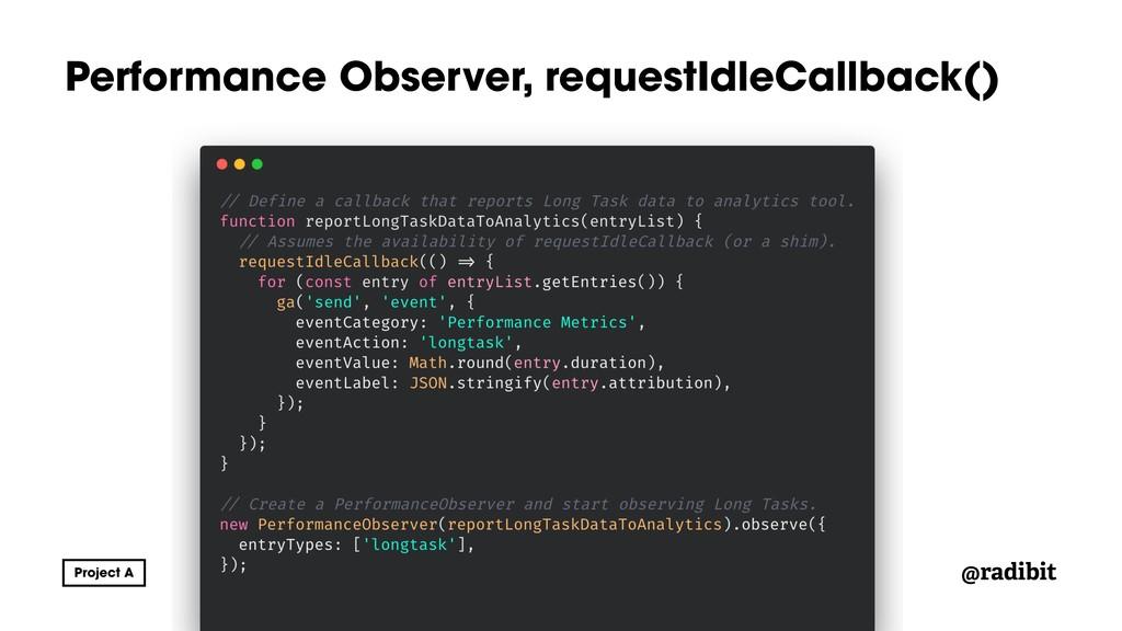 @radibit Performance Observer, requestIdleCallb...
