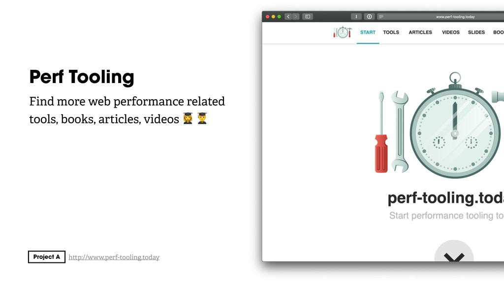 Perf Tooling Find more web performance related ...