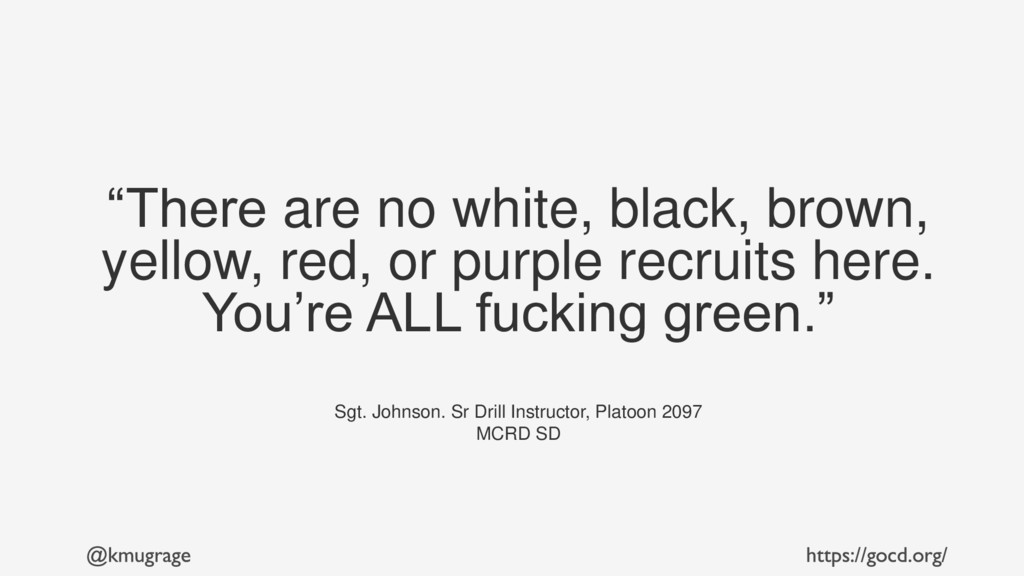 """""""There are no white, black, brown, yellow, red,..."""