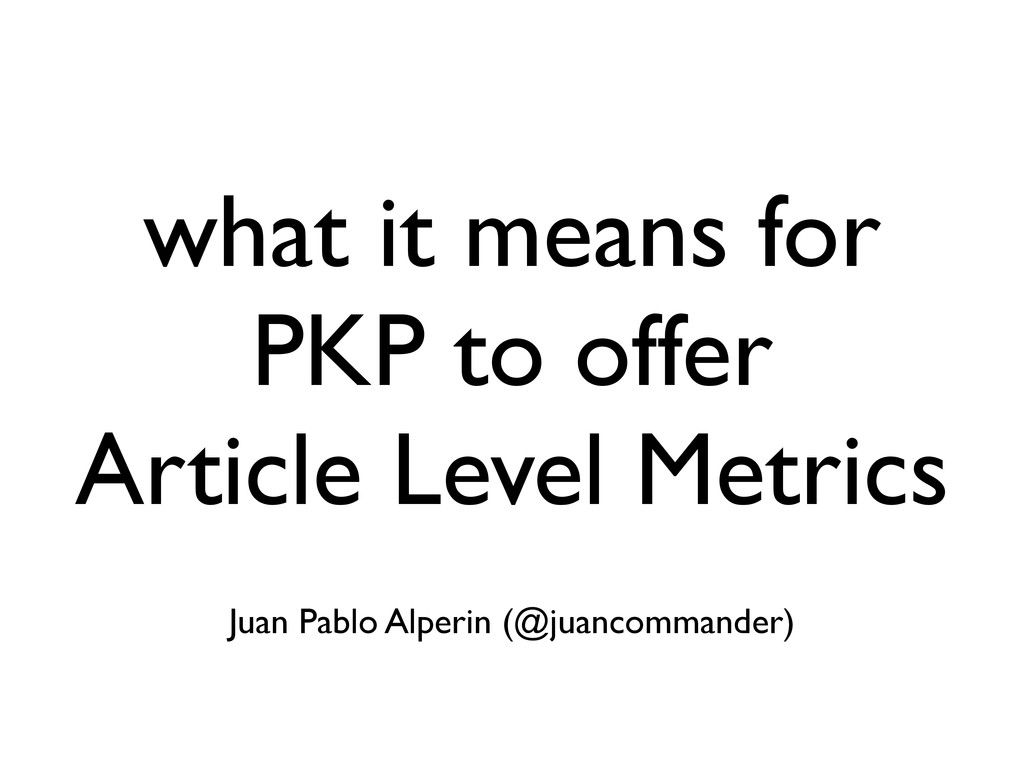 what it means for PKP to offer Article Level Me...