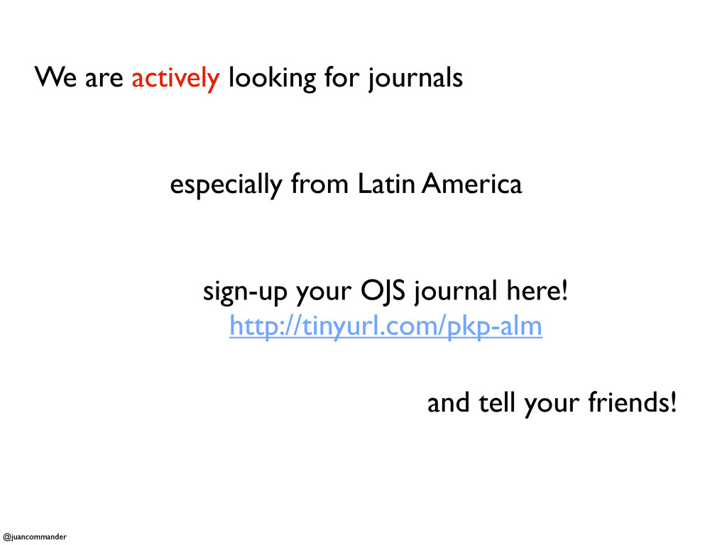 We are actively looking for journals especially...