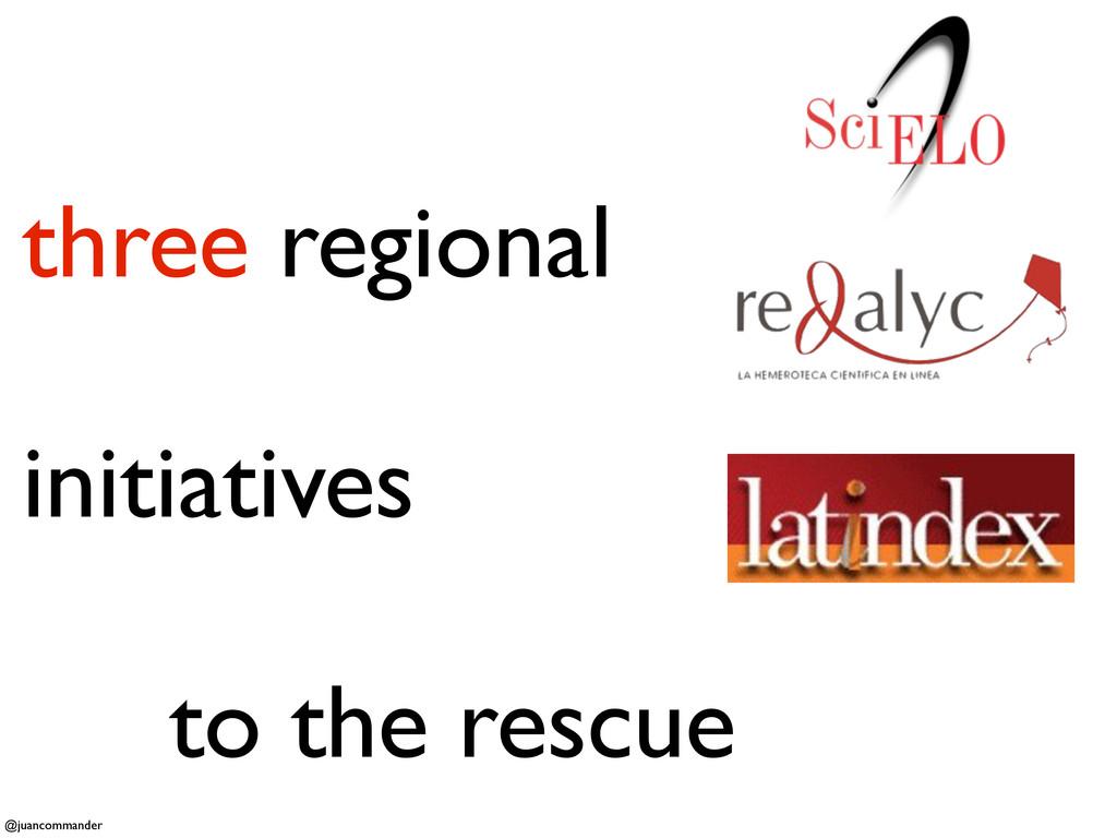 three regional initiatives to the rescue @juanc...