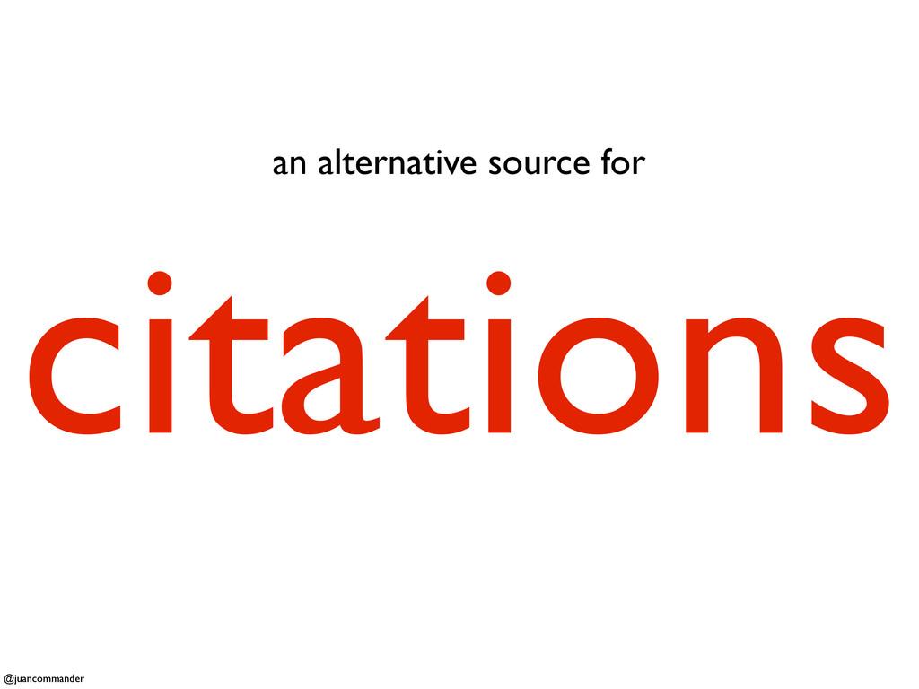 an alternative source for citations @juancomman...