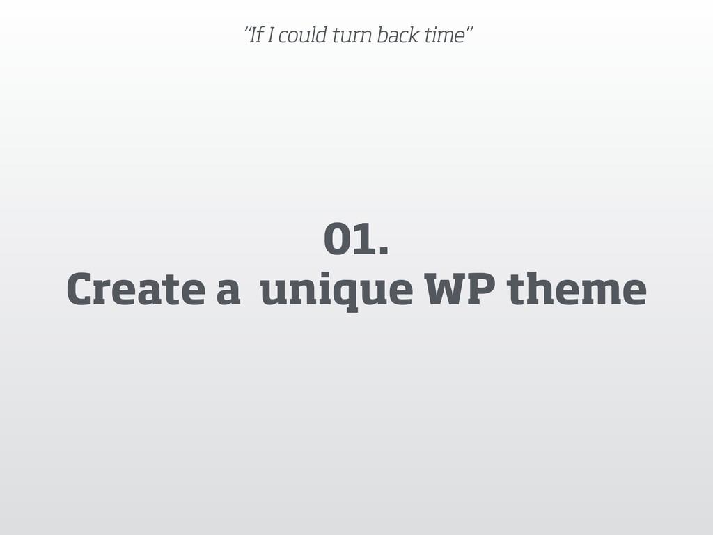 """If I could turn back time"" 01. Create a uniqu..."