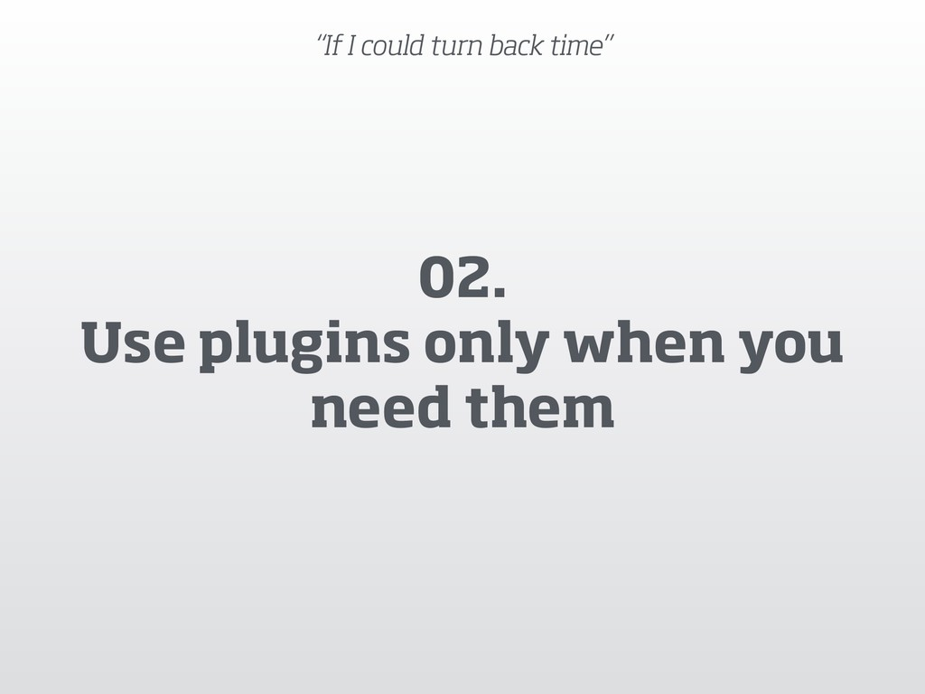 """""""If I could turn back time"""" 02. Use plugins on..."""