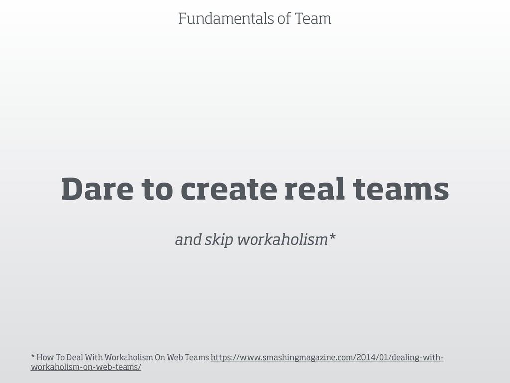 Fundamentals of Team Dare to create real teams ...