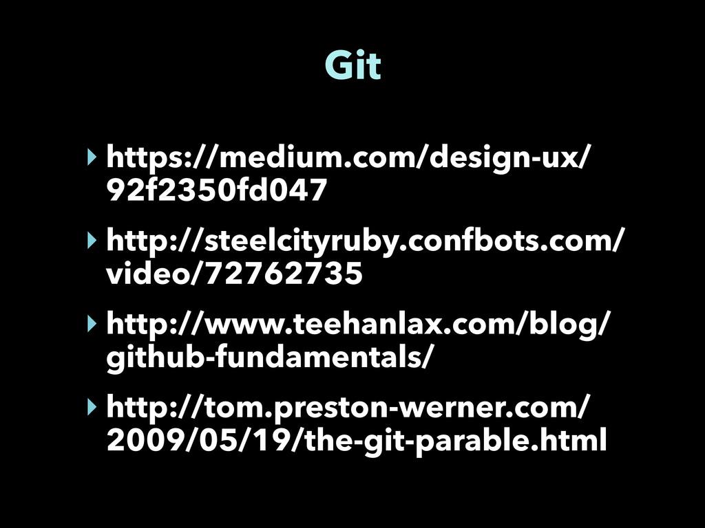 Git ‣ https://medium.com/design-ux/ 92f2350fd04...