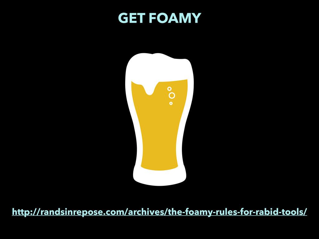 GET FOAMY http://randsinrepose.com/archives/the...