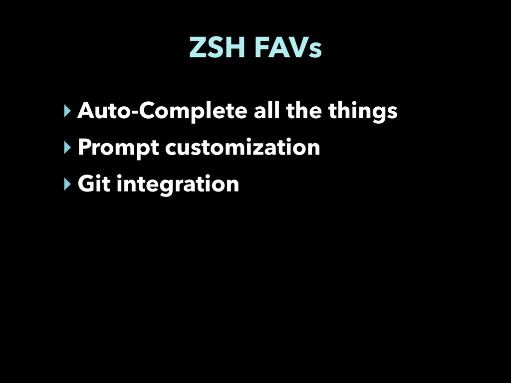 ZSH FAVs ‣ Auto-Complete all the things ‣ Promp...