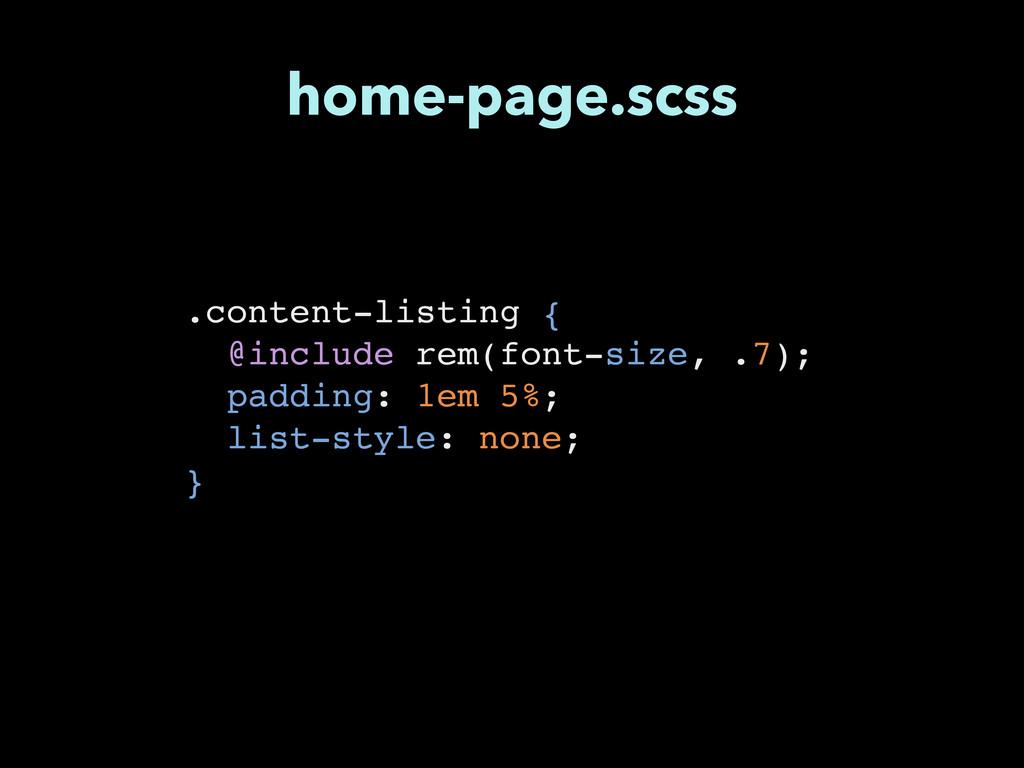 .content-listing {! @include rem(font-size, .7)...