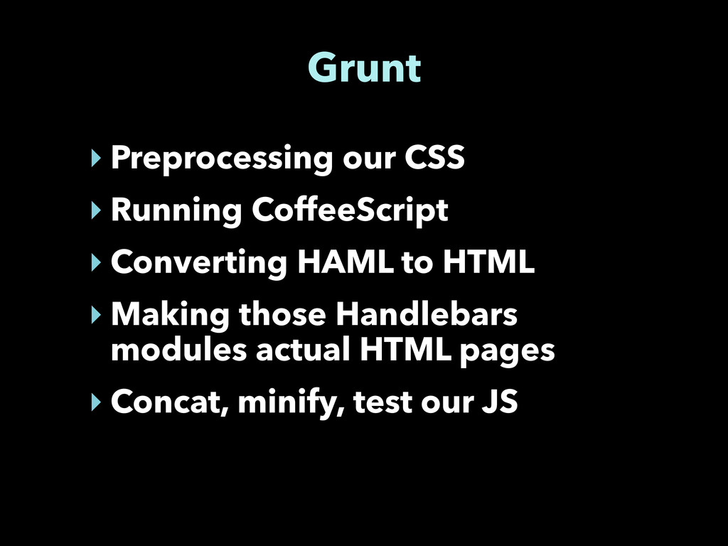 Grunt ‣ Preprocessing our CSS ‣ Running CoffeeS...