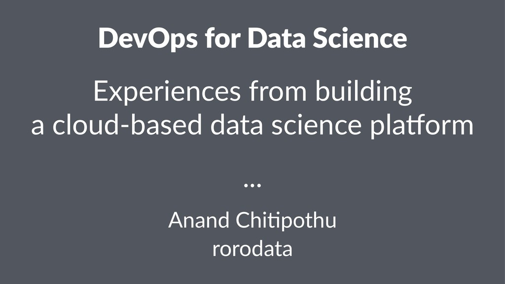 DevOps for Data Science Experiences from buildi...