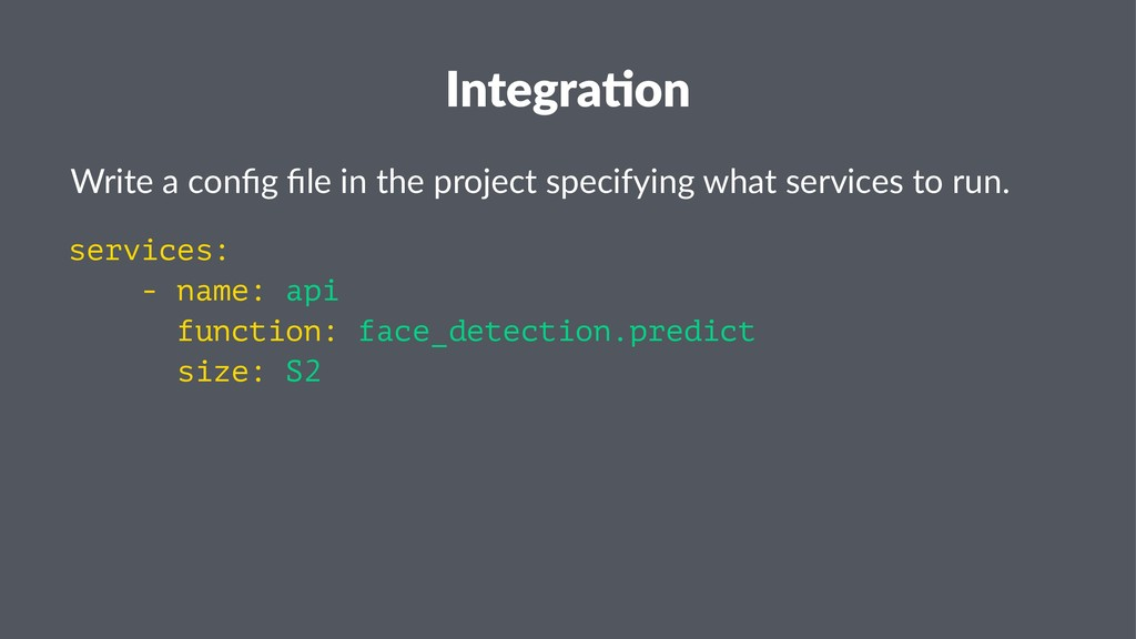 Integra(on Write a config file in the project spe...