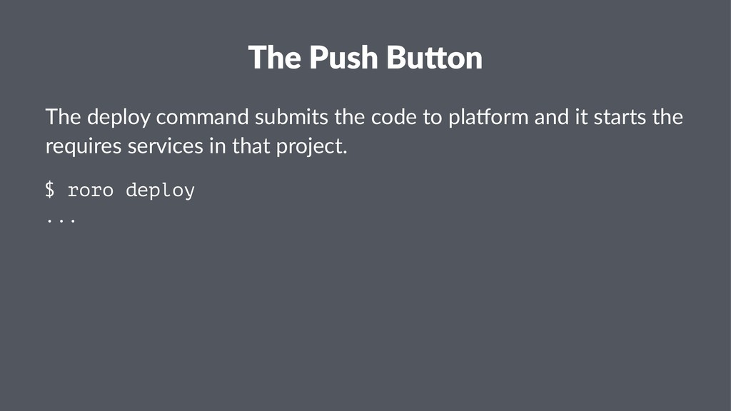 The Push Bu)on The deploy command submits the c...