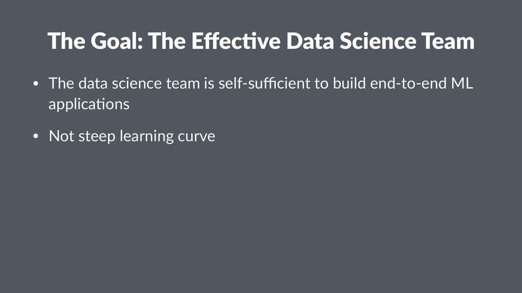 The Goal: The Effec-ve Data Science Team • The d...