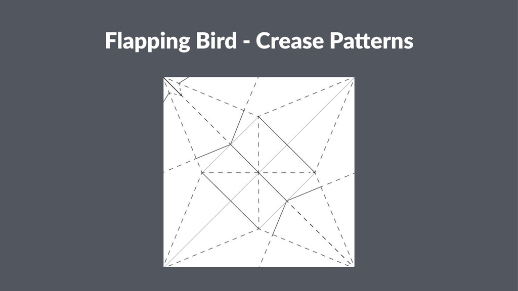 Flapping Bird - Crease Pa1erns