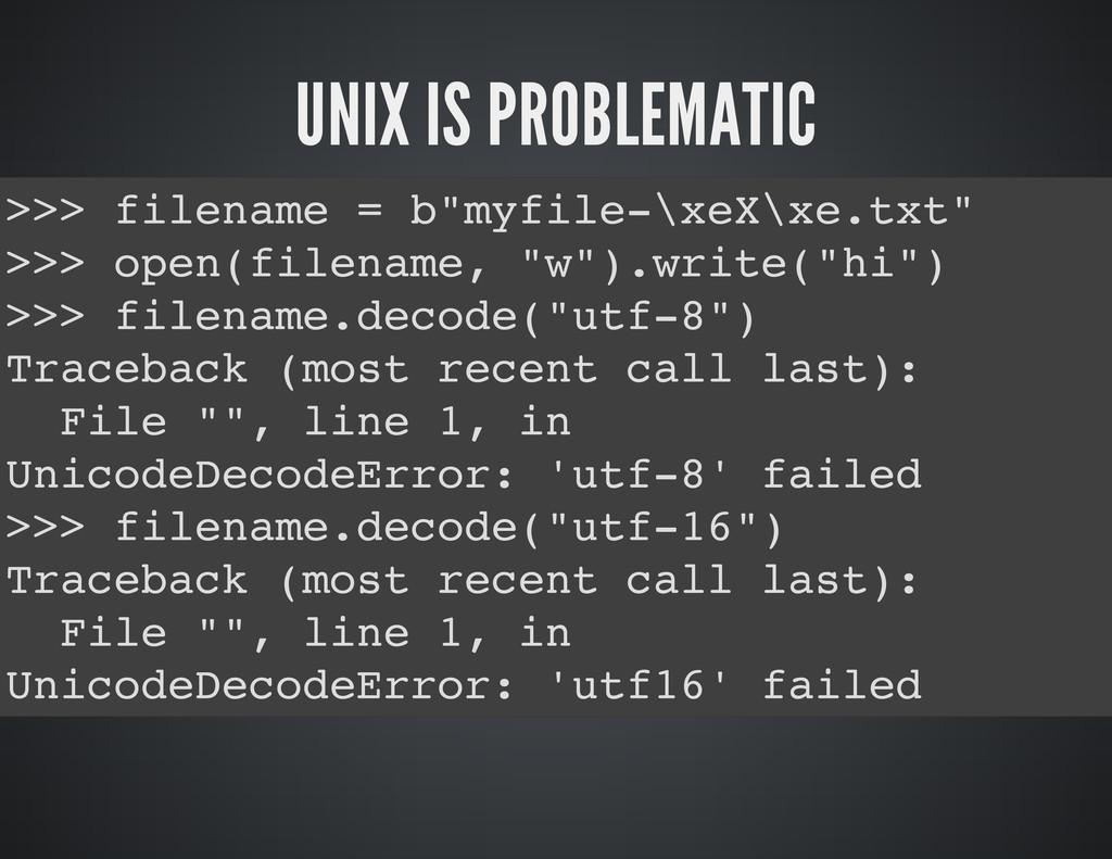 "UNIX IS PROBLEMATIC > > > f i l e n a m e = b ""..."