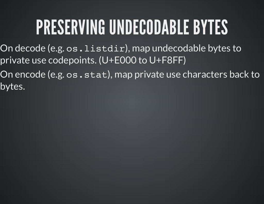 PRESERVING UNDECODABLE BYTES On d e c o d e ( e...