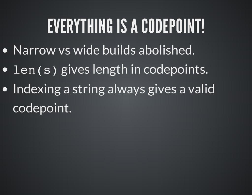 EVERYTHING IS A CODEPOINT! N a r r o w v s w i ...
