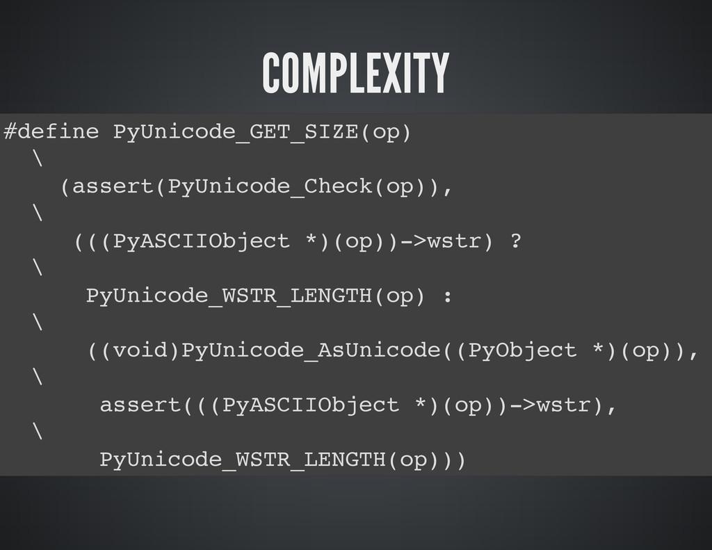 COMPLEXITY # d e f i n e P y U n i c o d e _ G ...