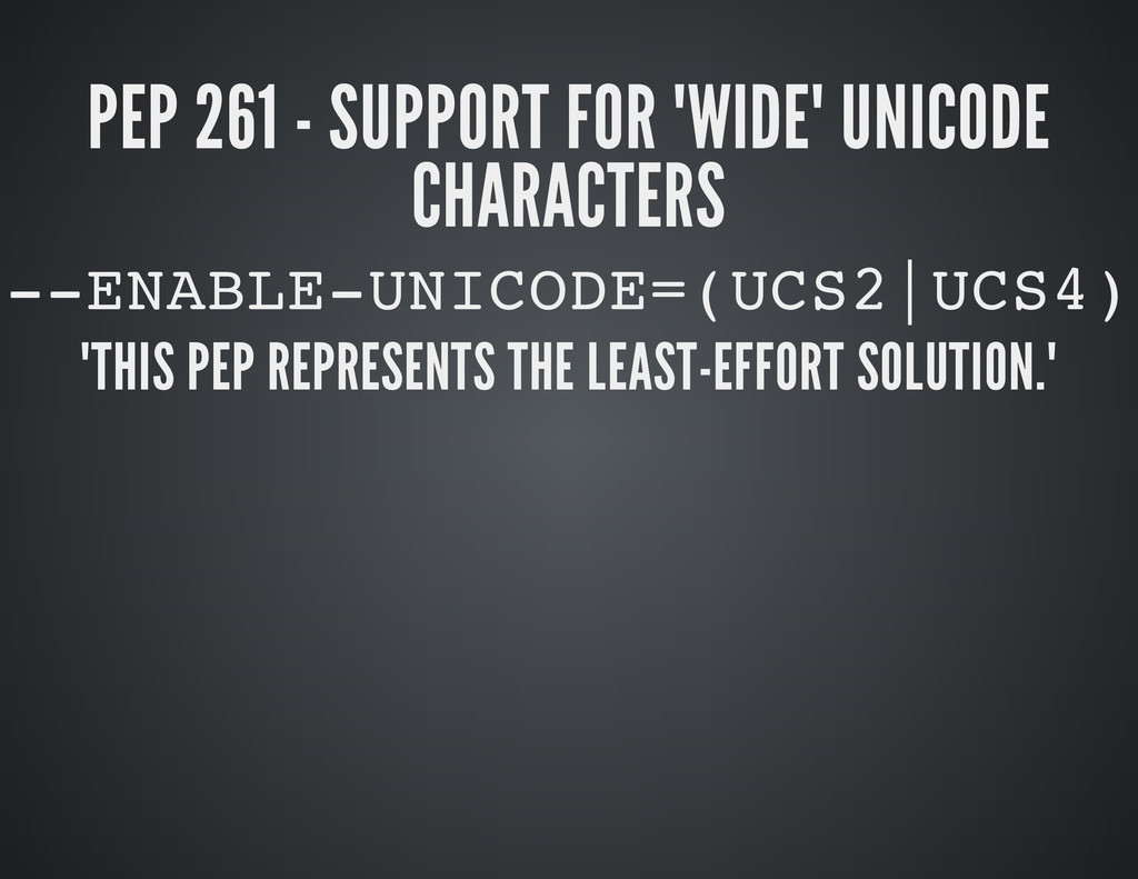 """PEP 261 - SUPPORT FOR """"WIDE"""" UNICODE CHARACTERS..."""