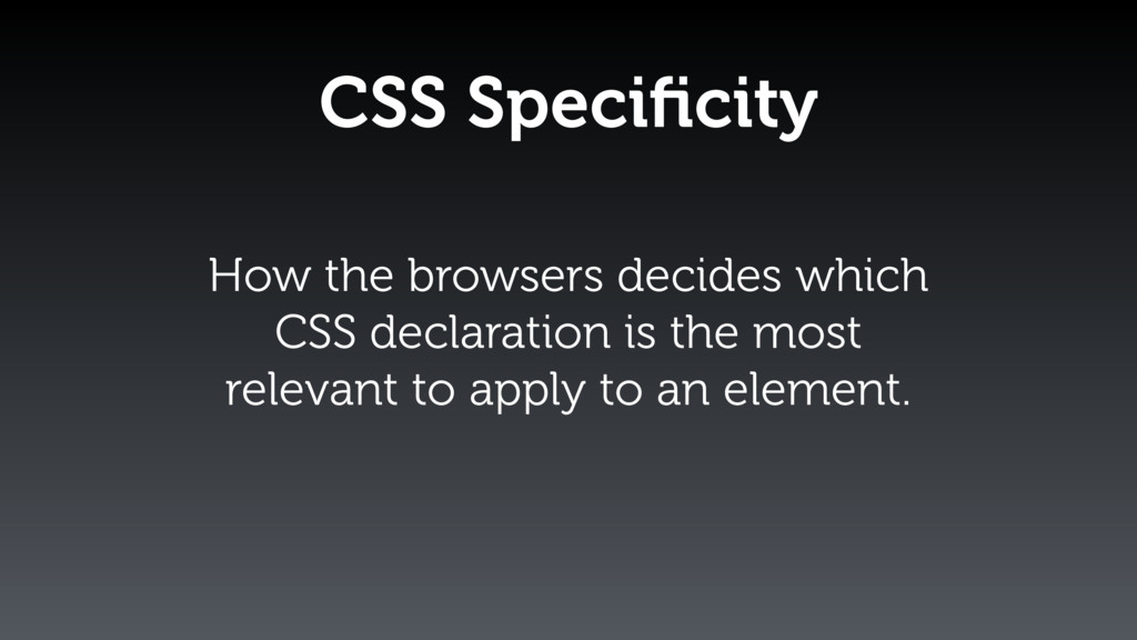 How the browsers decides which CSS declaration ...
