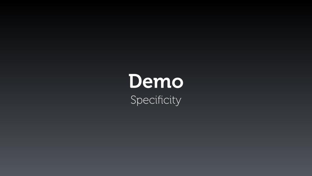 Demo Specificity