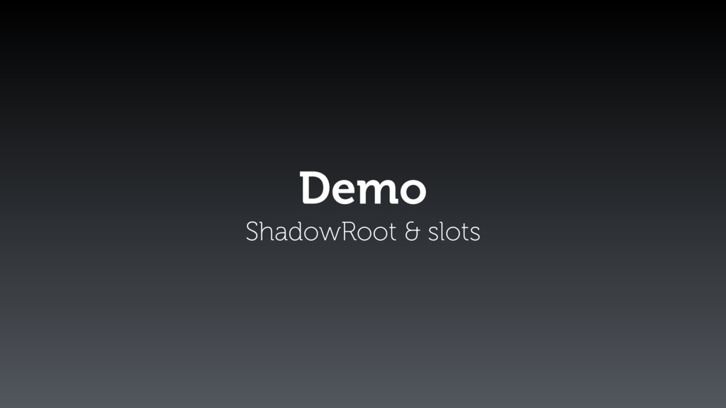 Demo ShadowRoot & slots