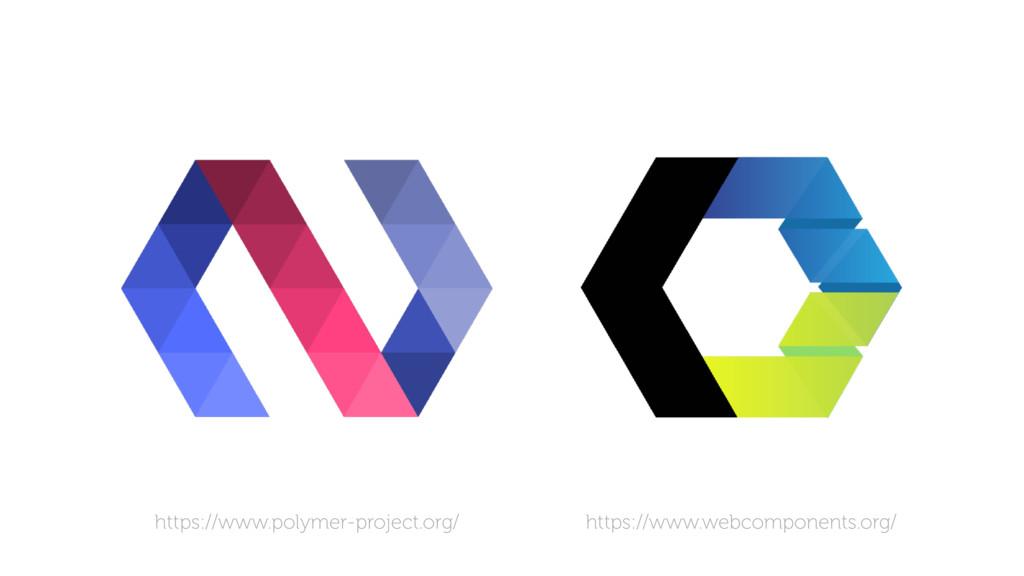 https://www.polymer-project.org/ https://www.we...