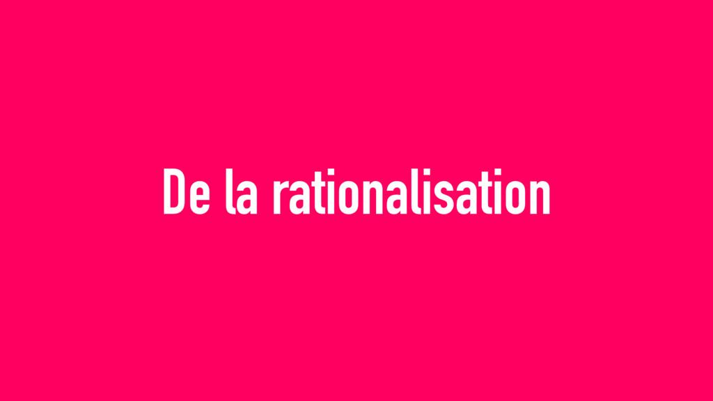 De la rationalisation