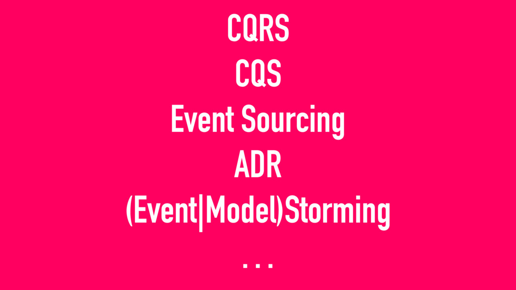 CQRS CQS Event Sourcing ADR (Event|Model)Storm...