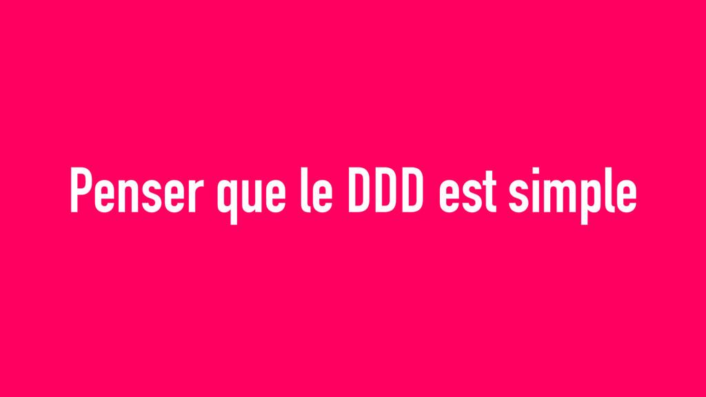 Penser que le DDD est simple