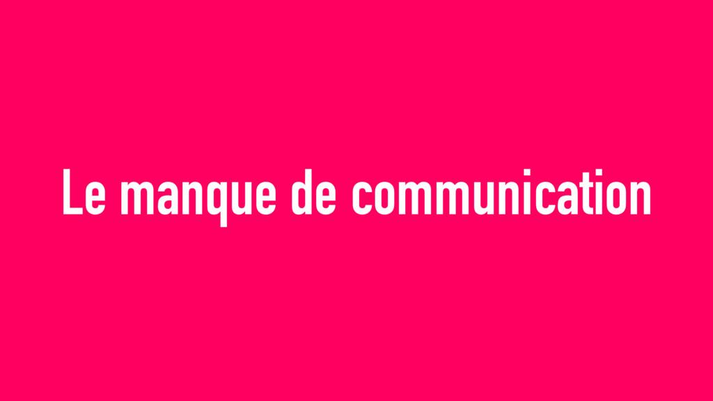 Le manque de communication
