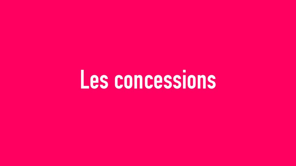Les concessions