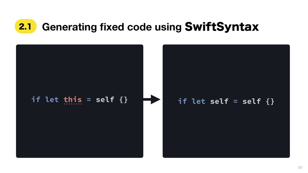 if let this = self {} Generating fixed code usin...
