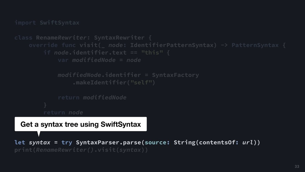 import SwiftSyntax class RenameRewriter: Syntax...
