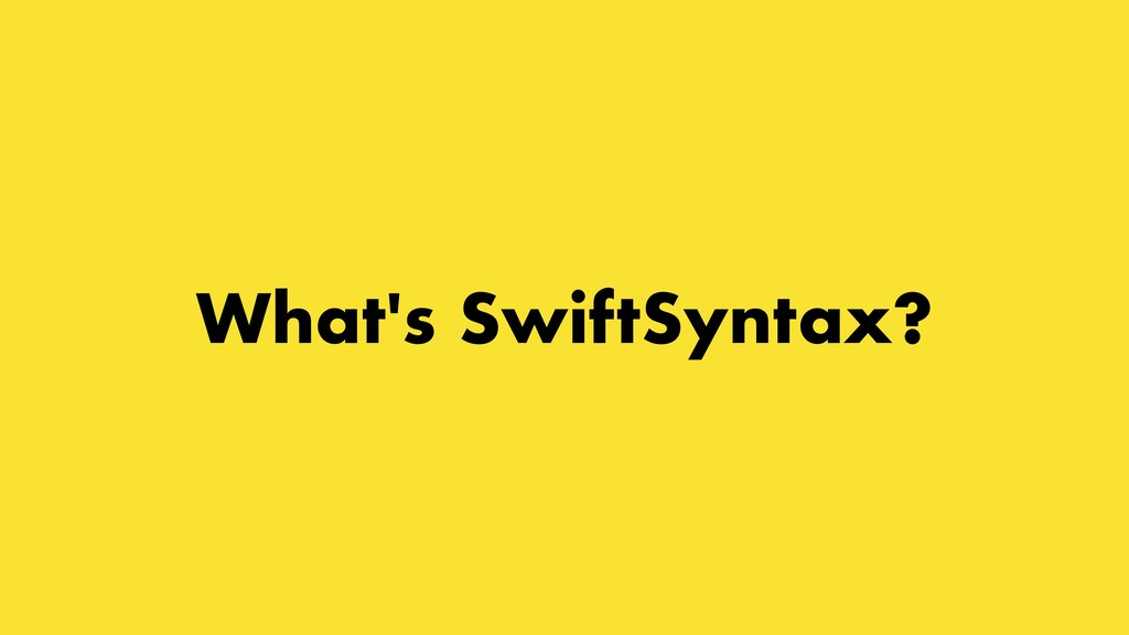 What's SwiftSyntax?