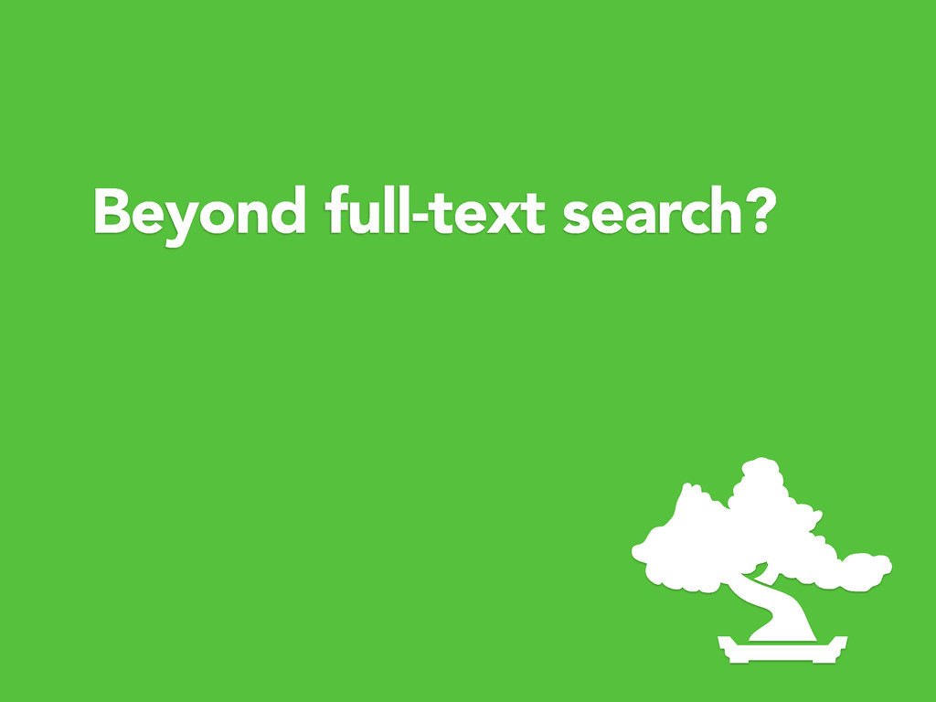 Beyond full-text search?
