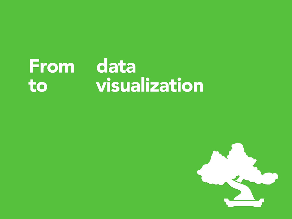 From data to visualization