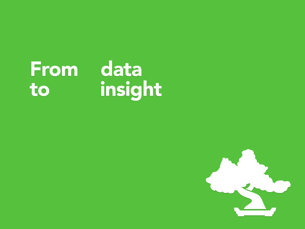 From data to insight