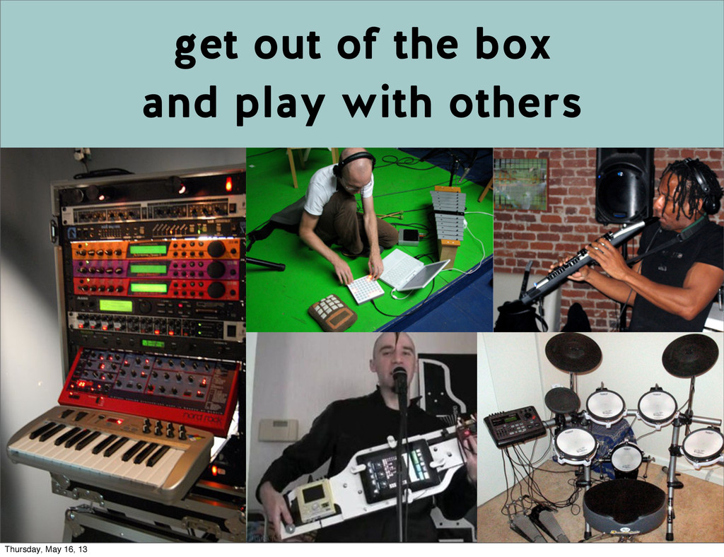 get out of the box and play with others Thursda...