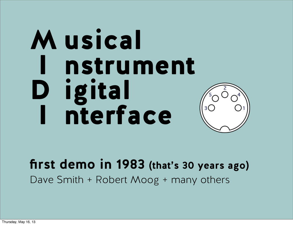M I D I first demo in 1983 (that's 30 years ago)...