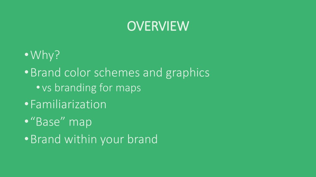 OVERVIEW •Why? •Brand color schemes and graphic...