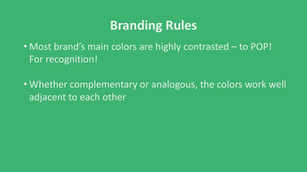Branding Rules • Most brand's main colors are h...