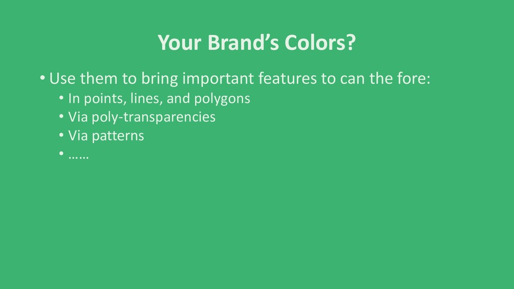 Your Brand's Colors? • Use them to bring import...