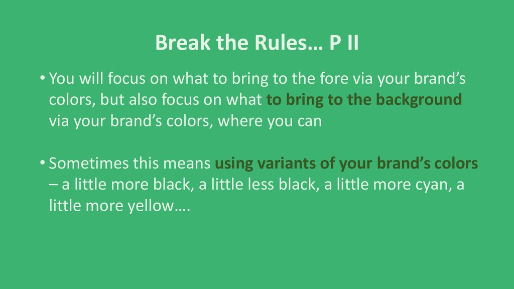 Break the Rules… P II • You will focus on what ...