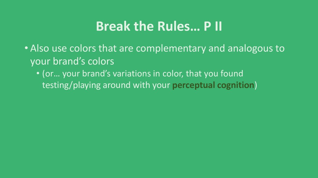 Break the Rules… P II • Also use colors that ar...