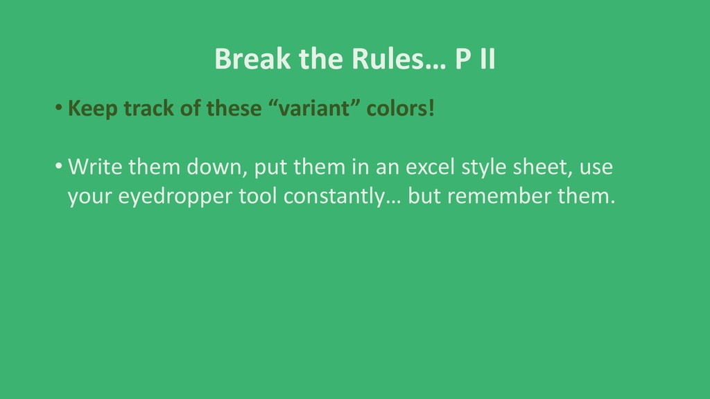 """Break the Rules… P II • Keep track of these """"va..."""