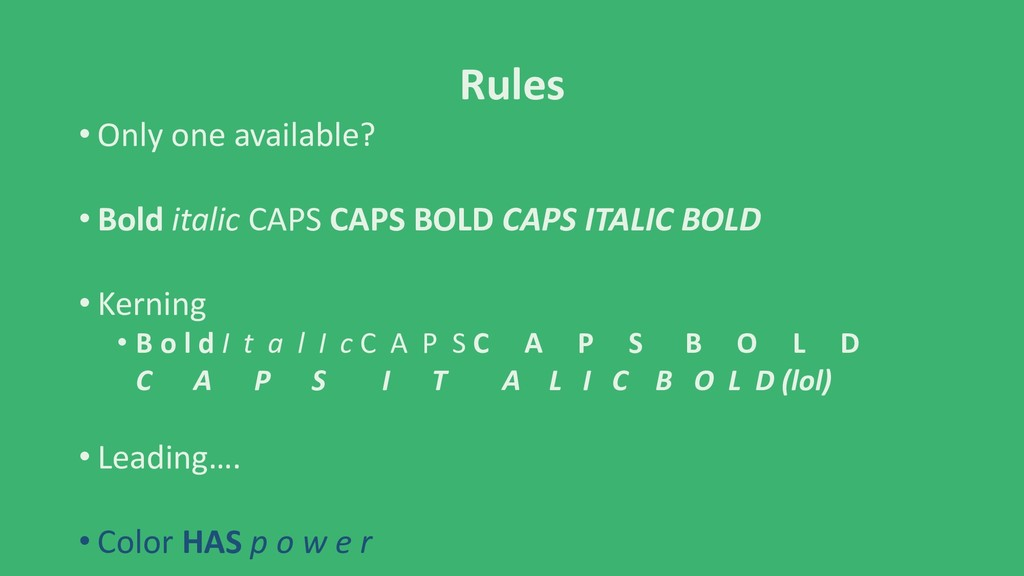 Rules • Only one available? • Bold italic CAPS ...