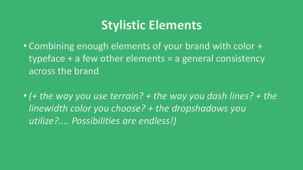 Stylistic Elements • Combining enough elements ...